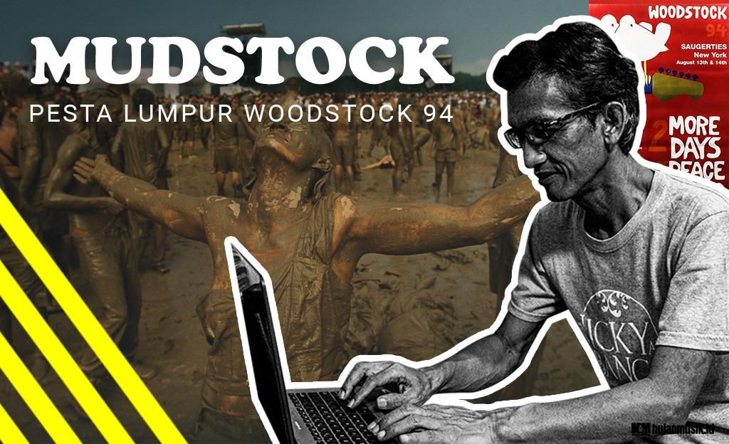Memori Sihir Woodstock '94 dan Pesta Lumpur